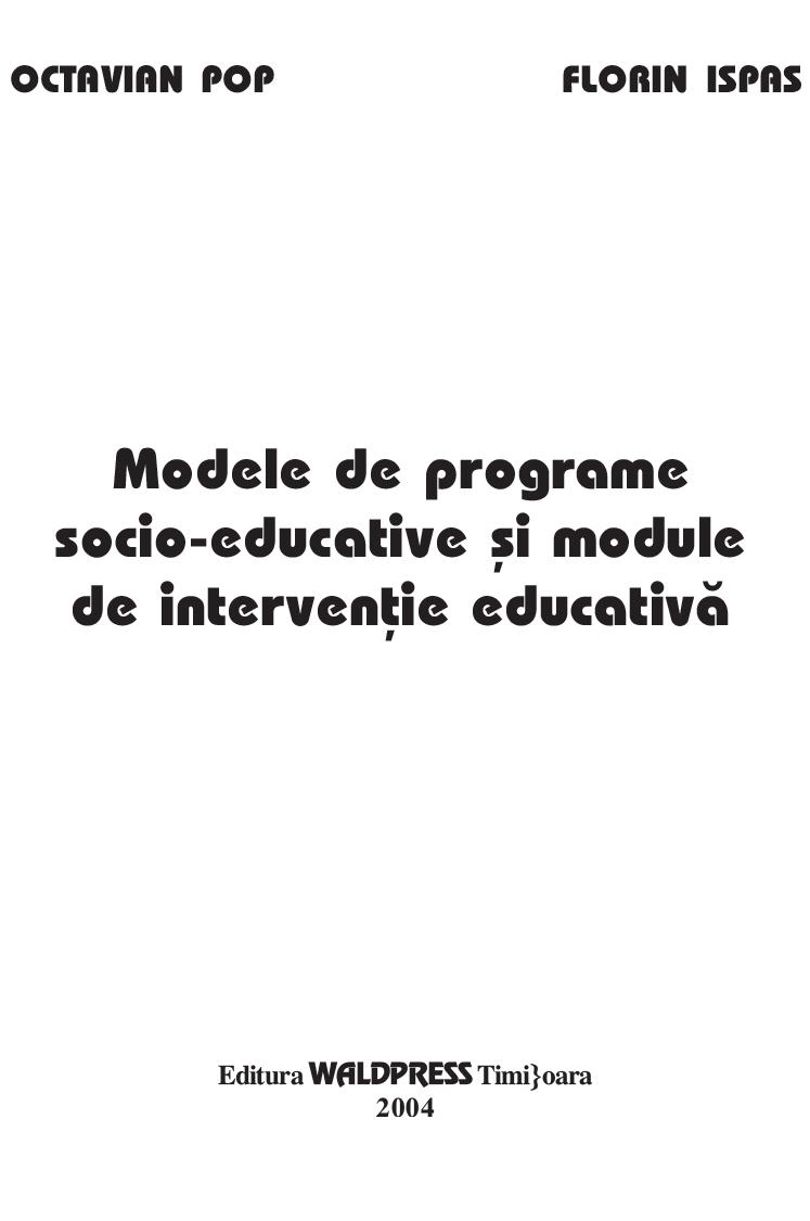 Modele de programe socio-educative    si module de interventie educativa(Pr.Conf.Univ.Dr.Octavian Pop)